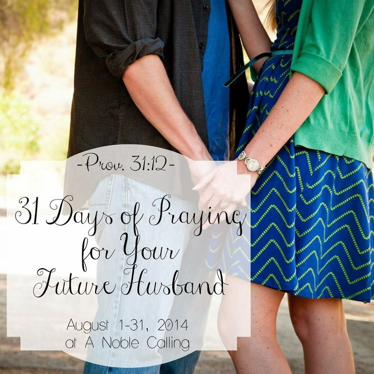 Praying for your future husband...