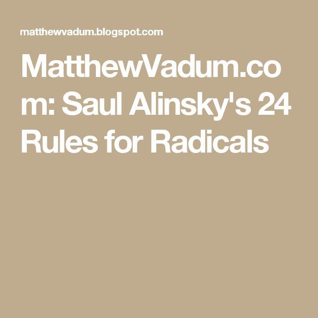 MatthewVadum.com: Saul Alinsky's 24 Rules for Radicals