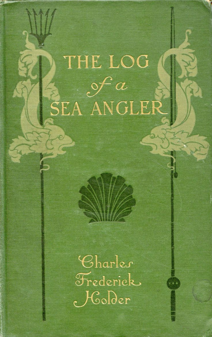 'the Log Of A Sea Angler' By Charles Frederick Holder 1906 This Is