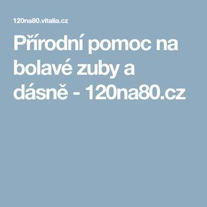 Přírodní pomoc na bolavé zuby a dásně - 120na80.cz
