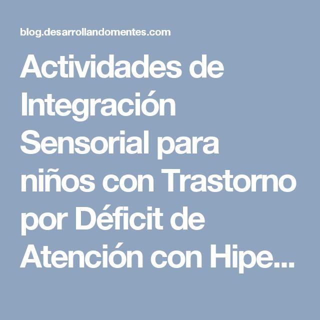 Actividades de Integración Sensorial para niños con Trastorno por Déficit de Atención con Hiperactividad | Blog Desarrollando Mentes