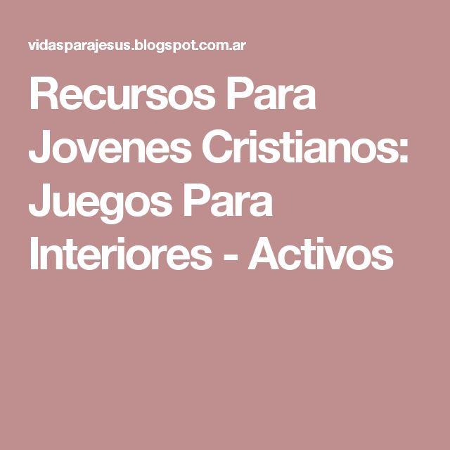 Recursos Para Jovenes Cristianos: Juegos Para Interiores - Activos