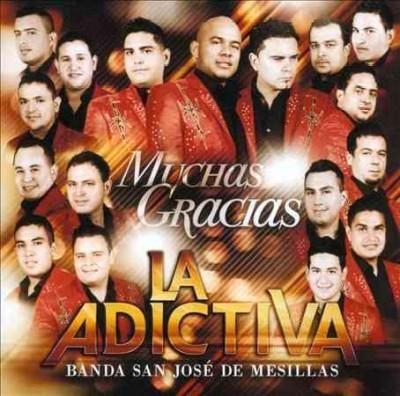 La Adictiva Banda San Jose De Mesillas - Muchas Gracias