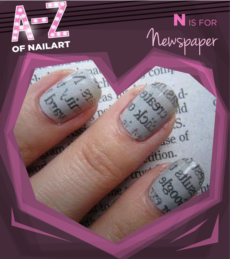 N is for Newspaper Designed Nails. #A-ZNailArt