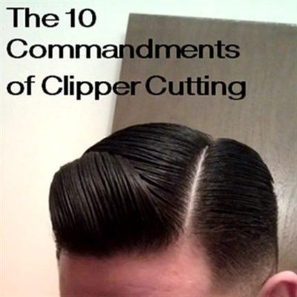 10 Commandments of Clipper Cutting Behind The Chair - Articles