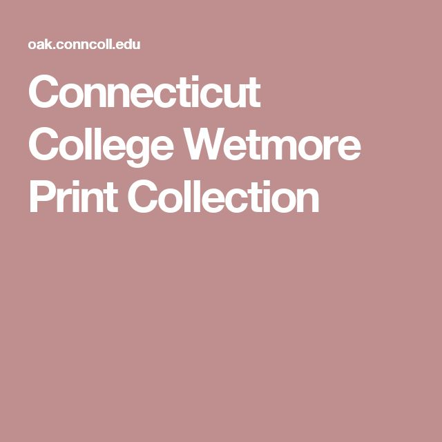 Connecticut College Wetmore Print Collection