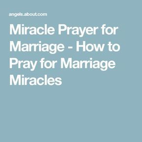 Miracle Prayer for Marriage - How to Pray for Marriage Miracles