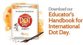 Download the Educator's Handbook for International Dot Day.