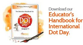 Download the Educator's Handbook for International Dot Day.