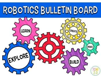 Do you need a bulletin board for your robotics club? This would be perfect! This product contains:Colored gears (you can print these in different sizes by changing the %)Black and white gears (you can print these on colored paper)Letters in matching colors that spell MakerspaceI have also included the following words that you can put around the gears:CreateImagineExploreChallengeBuildCollaborateLearnMakeInspireCreation Station Bulletin BoardMakerspace Bulletin BoardRobotics Bulletin…