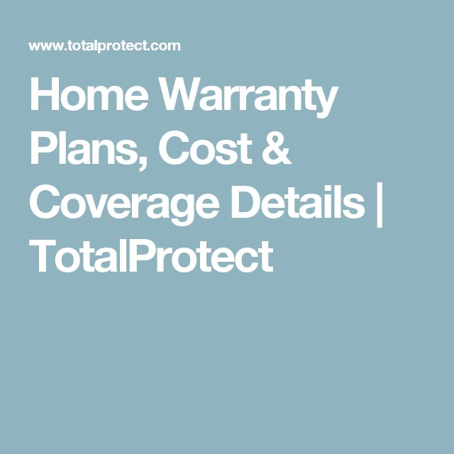 Home Warranty Plans, Cost & Coverage Details | TotalProtect