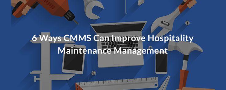 6 Ways Cmms Can Improve Hotel Maintenance Management