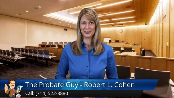 """http://www.theprobateguy.com/ (714) 522-8880 The Probate Guy - Robert L. Cohen reviews - California Probate Attorney committed to helping you move through this difficult and confusing time with ease and the most money possible.   """"I take care of EVERYTHING for you, so you don't have to!"""""""