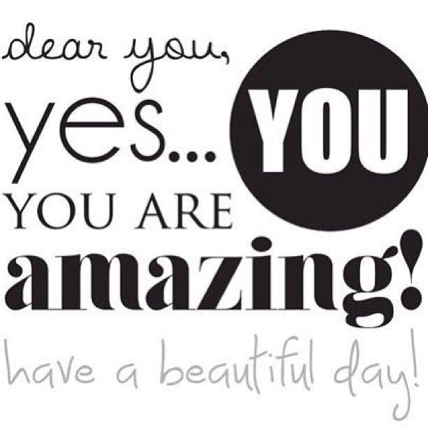 You are AMAZING xx