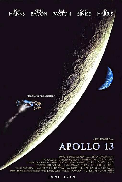 Apollo 13 (1995) by Ron Howard with Tom Hanks, Kevin Bacon, Bill Paxton, Gary Sinise and Ed Harris