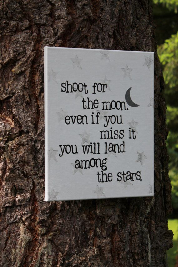 """Such a great Graduation gift/quote - """"Shoot for the moon..."""" acrylic hand stamped on canvas by Houseof3"""
