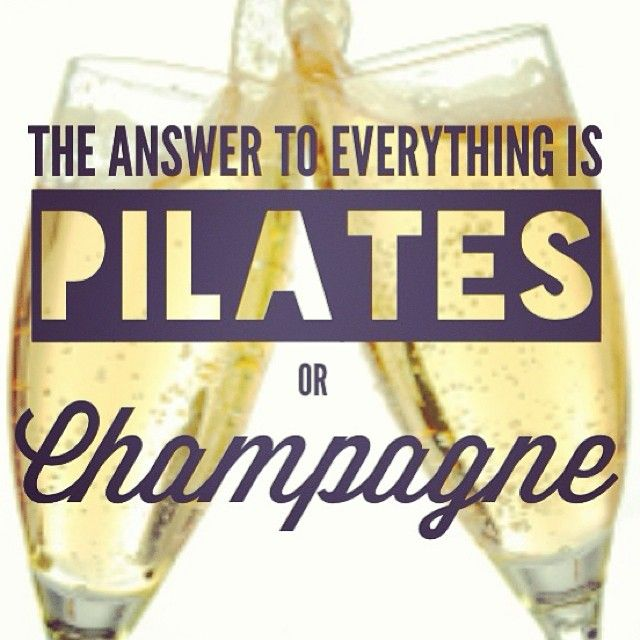 """""""The answer to everything is Pilates or Champagne"""" #happiness #love #pilates…                                                                                                                                                                                 More"""