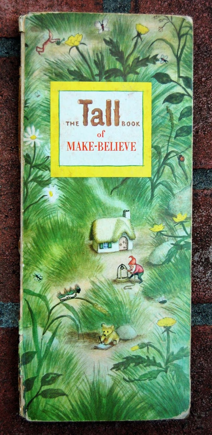 """The Tall Book of Make Believe"" Pictures by Garth Williams (1950)...my absolute favorite illustrator. Very fond memories of this book."