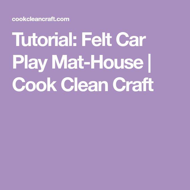 Tutorial: Felt Car Play Mat-House | Cook Clean Craft