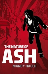 I don't usually read YA fiction, but once I got through the first chapter I didn't stop reading Mandy Hager's The Nature of Ash and it's been on my mind ever since! It's brilliant!