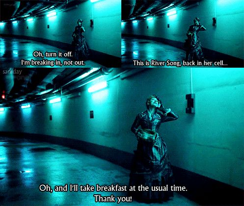 """River Song can walk in and out of Storm Cage like the walls aren't there."""