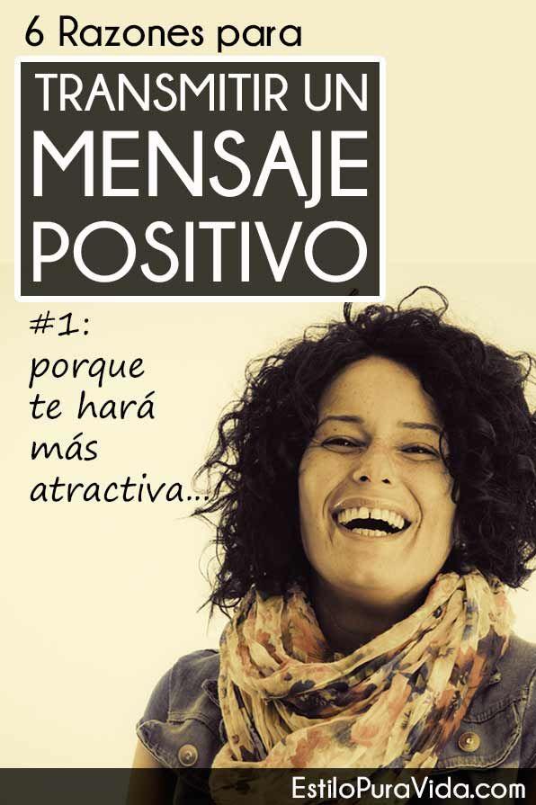 Estilo Pura Vida | Transmite un Mensaje #Positivo: 6 Razones para Hacerlo (No. 1- te hará más atractiva)
