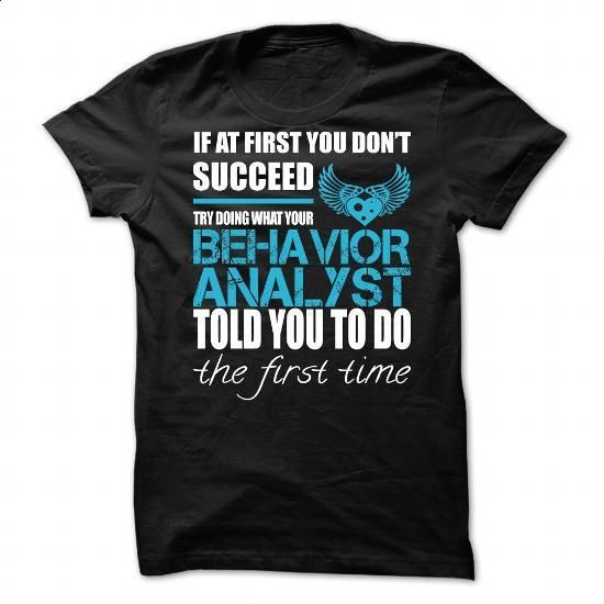 Awesome tee for Behavior Analyst - #t shirts #tee shirt. I WANT THIS => https://www.sunfrog.com/No-Category/Awesome-tee-for-Behavior-Analyst-81062290-Guys.html?60505