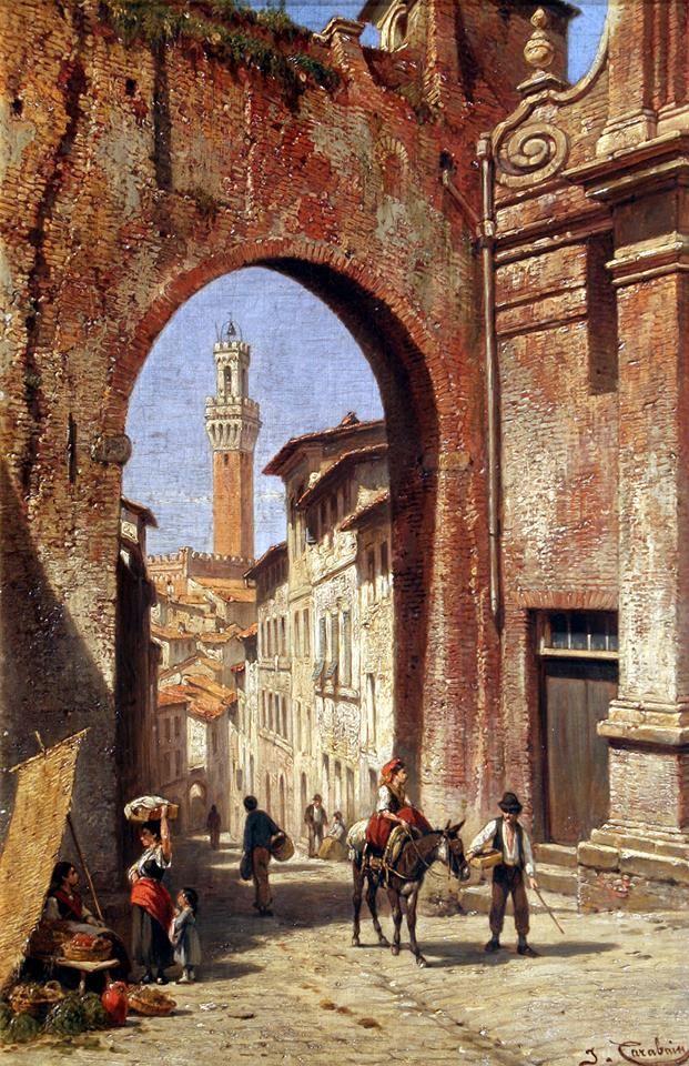 J. Carabain - 1890 Arco di San Giuseppe Siena
