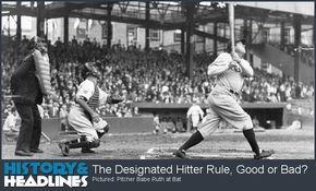 The Designated Hitter Rule, Good or Bad? - http://www.historyandheadlines.com/designated-hitter-rule-good-or-bad/