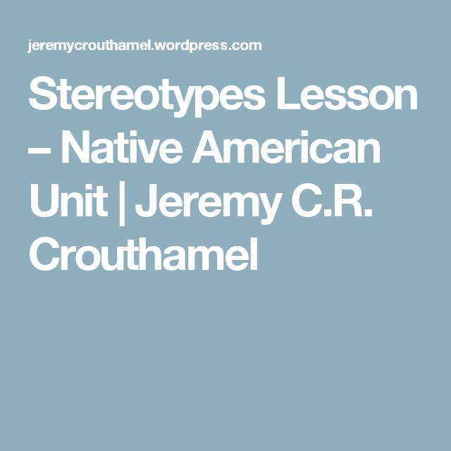 Stereotypes Lesson – Native American Unit | Jeremy C.R. Crouthamel