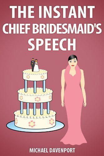 The Instant Chief Bridesmaids/Maid of Honours Speech