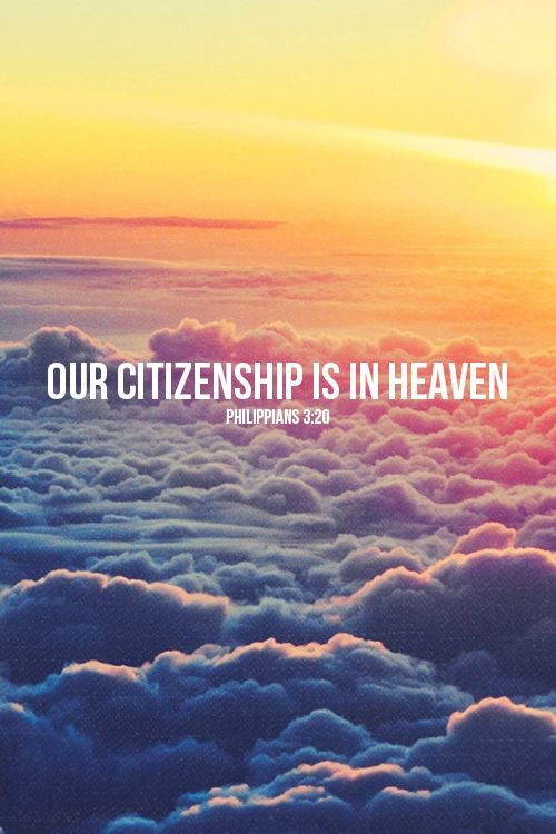 spiritualinspiration:  Philippians 3:20-21But our citizenship is in heaven, and from it we await a Savior, the Lord Jesus Christ, who will transform our lowly body to be like his glorious body, by the power that enables him even to subject all things to himself.