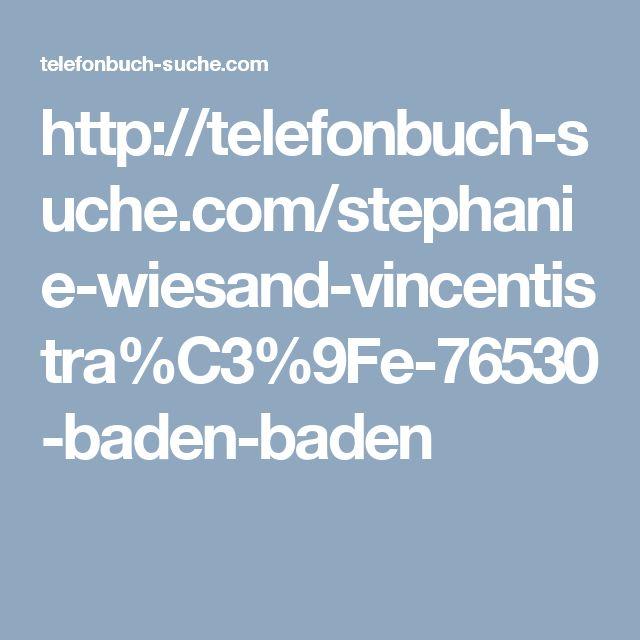 http://telefonbuch-suche.com/stephanie-wiesand-vincentistra%C3%9Fe-76530-baden-baden