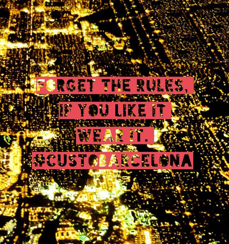 Olvida las reglas... ¡Si te gusta, llévalo! Forget the rules... If you like it, wear it!  #custobarcelona