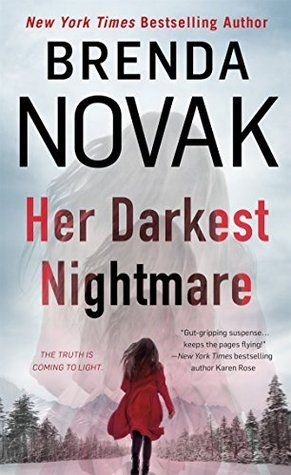 Her Darkest Nightmare  by Brenda Novak  Series: Evelyn Talbot Chronicles #1  Published by: St. Martin  on August 30, 2016  Genres: Romantic Suspense