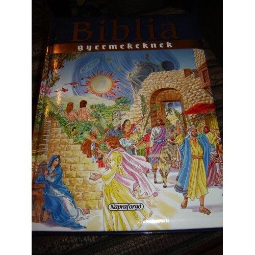 Amazon.com: Biblia Gyermekeknek / Magyar Nagy Gyermek Biblia 256 full color pages / Gyonyoru Konyv / Hungarian Children's Bible (9789634450757): Campos Jimenez Maria, Verzar Krisztina: Books $69.99
