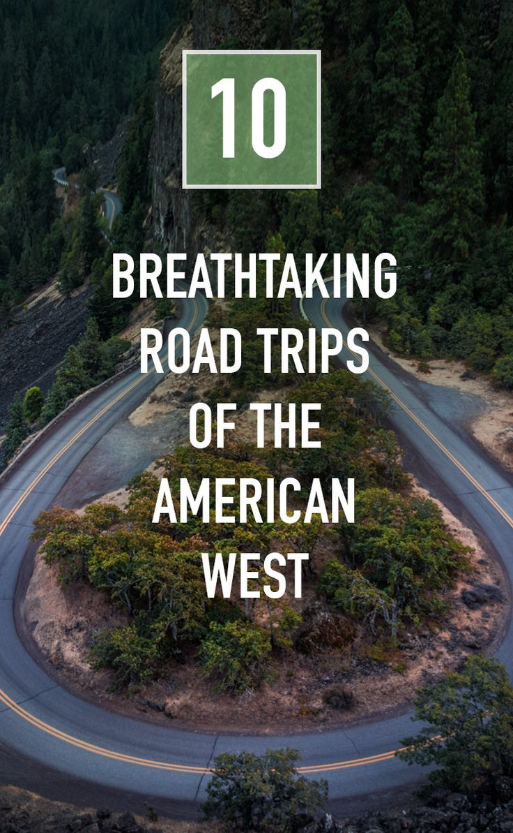 10 Breathtaking Road Trips of the American West