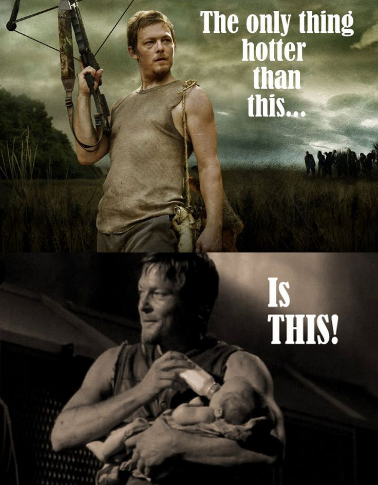 Daryl Dixon, The Walking Dead. So true. and his arms look even better in the bottom one haha