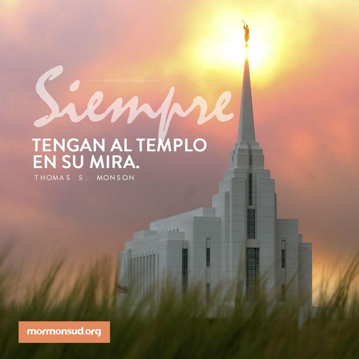 Siempre tengan al templo en su mira.  Thomas S. Monson #SUD