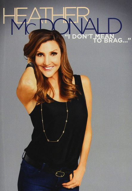 Heather McDonald: I Don't Mean To Brag (2014)Comedian Heather McDonald talks about balancing fame and family.Available September 1 #refinery29 http://www.refinery29.com/2015/09/92972/netflix-september-new-releases#slide-13