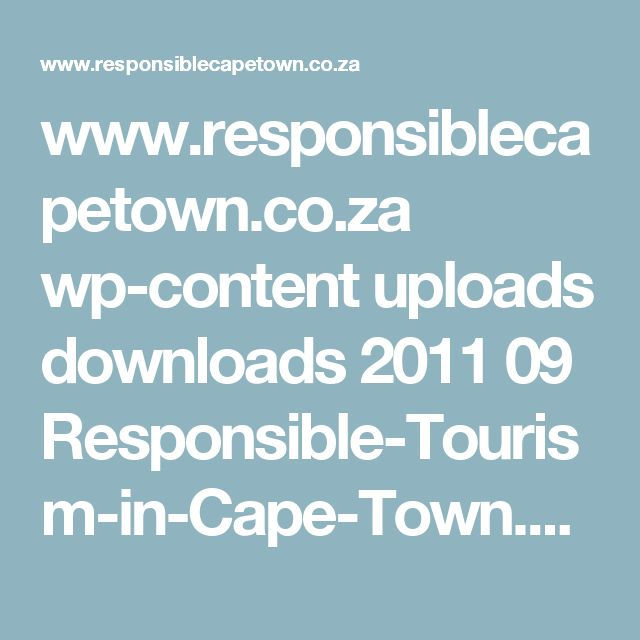 www.responsiblecapetown.co.za wp-content uploads downloads 2011 09 Responsible-Tourism-in-Cape-Town.pdf