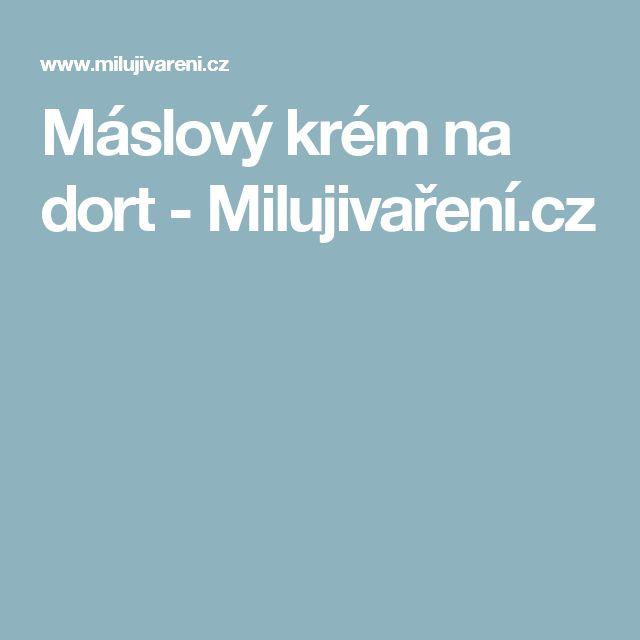 Máslový krém na dort - Milujivaření.cz