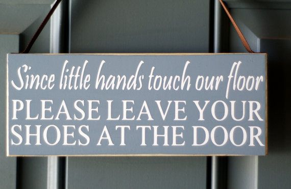 Since Little Hands Touch Our Floor Please Leave Your Shoes At The Door - door hanger - custom wood side