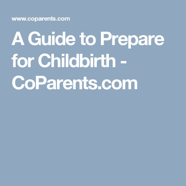 A Guide to Prepare for Childbirth - CoParents.com