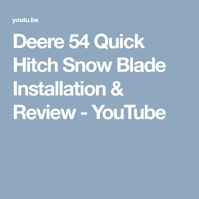 Deere 54 Quick Hitch Snow Blade Installation & Review - YouTube