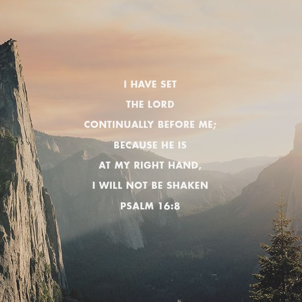 Psalms 16 8 Inspirational Image: 2301 Best Images About More Of The Word On Pinterest