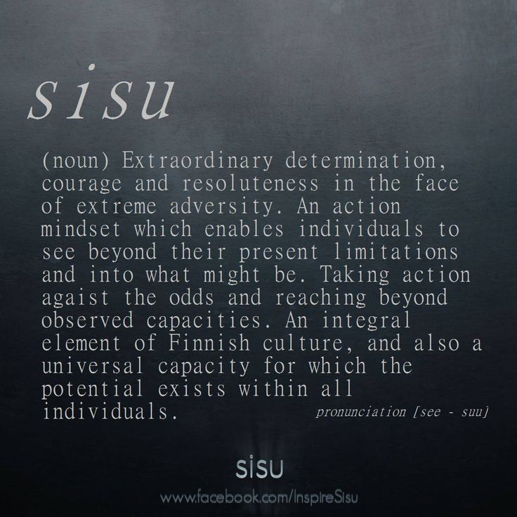 That's right...and my family has lots of Sisu!