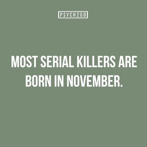Most Serial Killers Are Born in November: