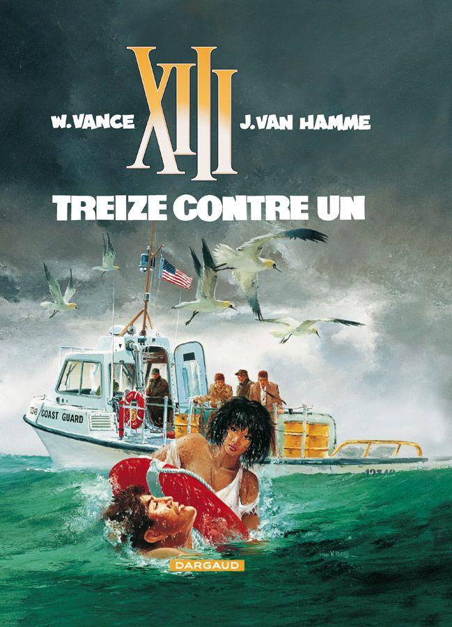 XIII tome 8 : Treize contre un. Scénario : Jean Van Hamme, dessin: William Vance. #XIII #BDXIII #Dargaud #VanHamme #Vance