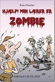 Hjælp! Min lærer er zombie af Rune Fleischer, ISBN 9788792038654